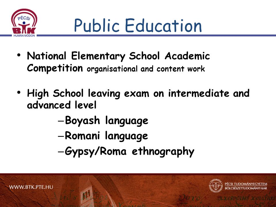Public Education National Elementary School Academic Competition organisational and content work High School leaving exam on intermediate and advanced level – Boyash language – Romani language – Gypsy/Roma ethnography