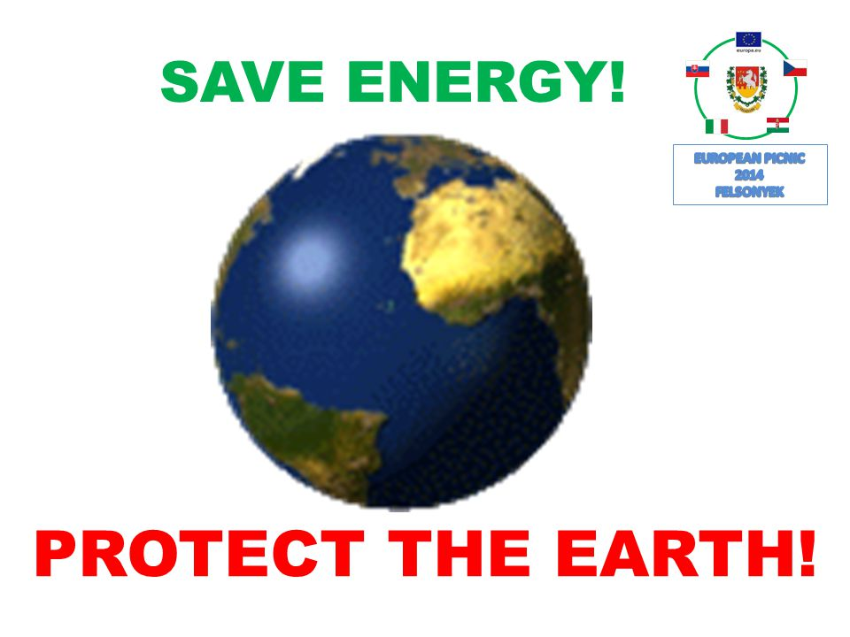 SAVE ENERGY! PROTECT THE EARTH!