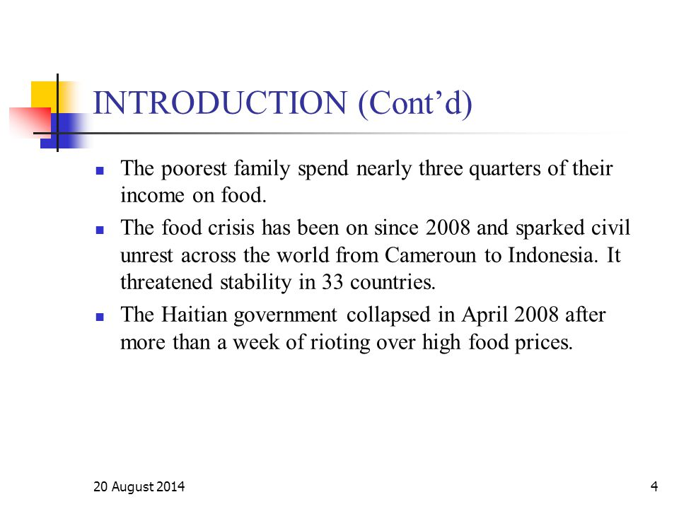 INTRODUCTION (Cont'd) The poorest family spend nearly three quarters of their income on food.
