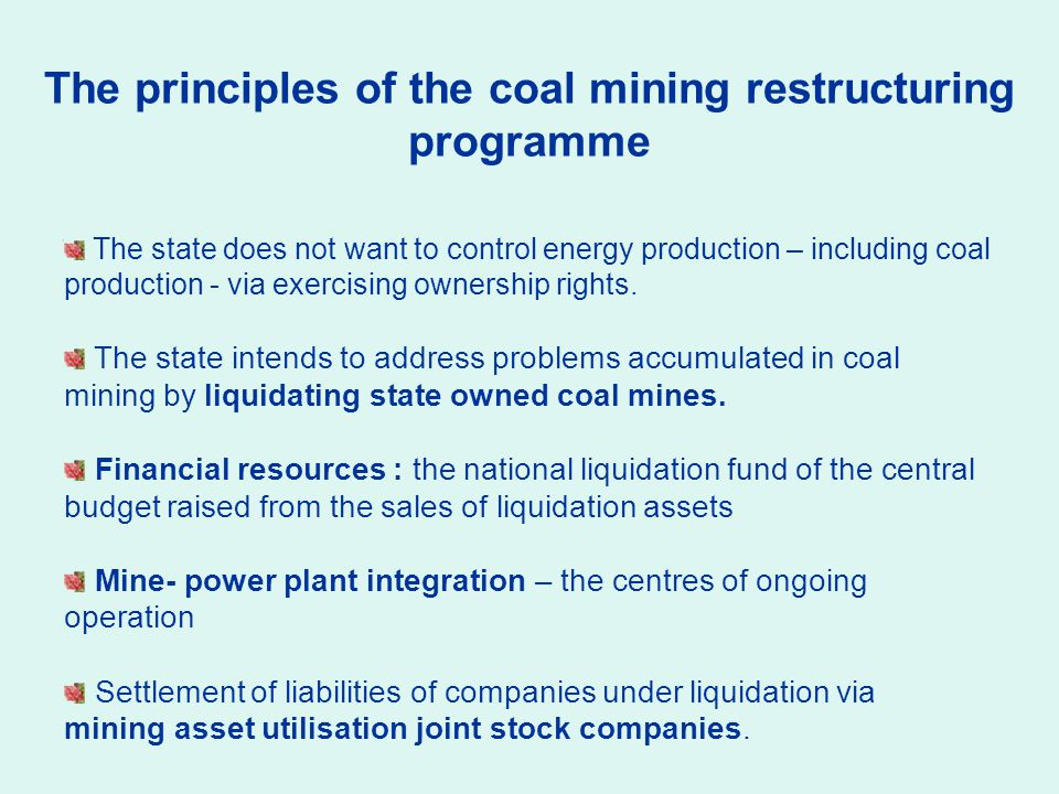 The state does not want to control energy production – including coal production - via exercising ownership rights.