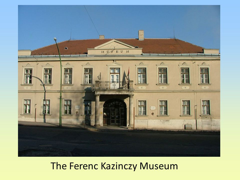 The Ferenc Kazinczy Museum