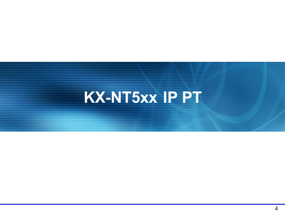 5 New IP-PT KX-NT5xx is supported.
