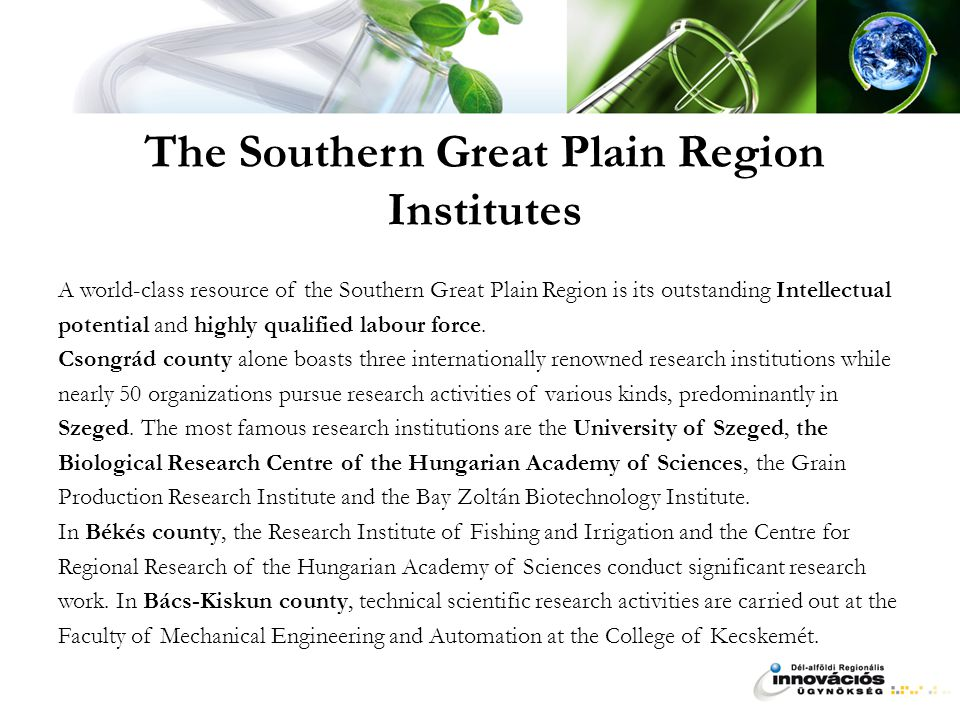 The Southern Great Plain Region Institutes A world-class resource of the Southern Great Plain Region is its outstanding Intellectual potential and highly qualified labour force.