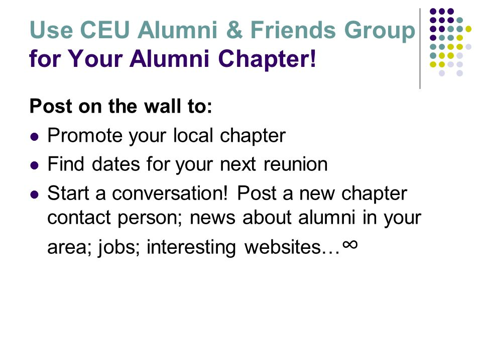 Use CEU Alumni & Friends Group for Your Alumni Chapter.