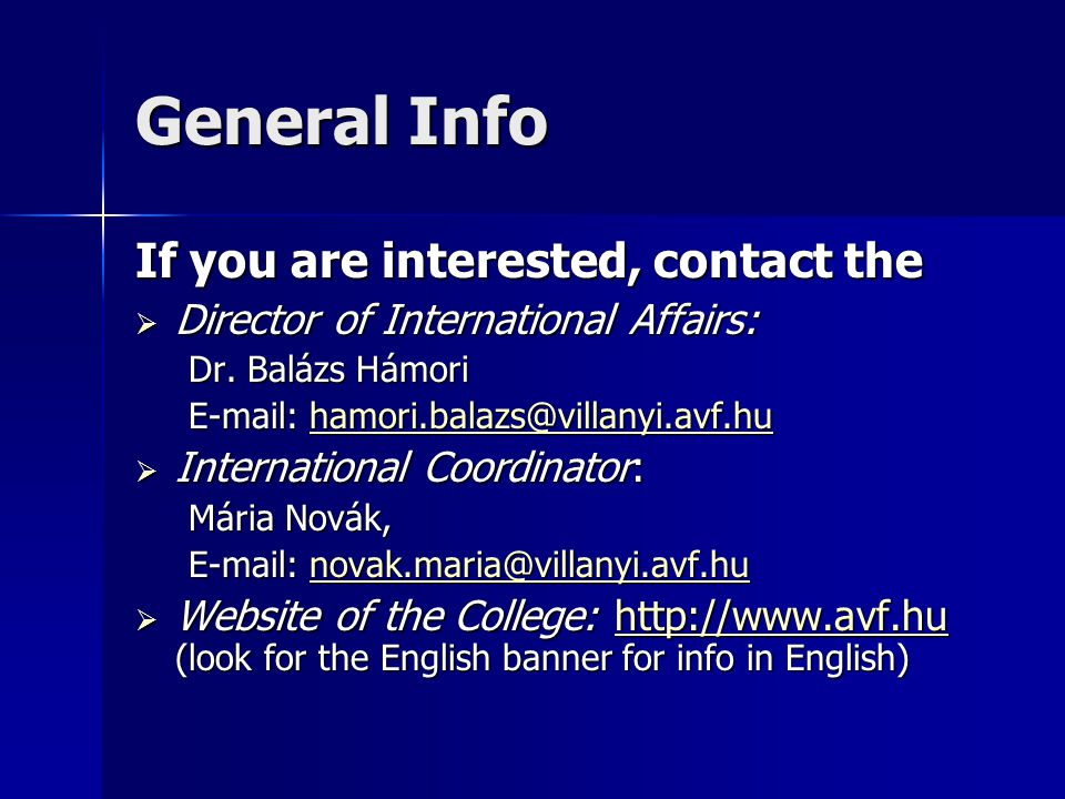 General Info If you are interested, contact the  Director of International Affairs: Dr.
