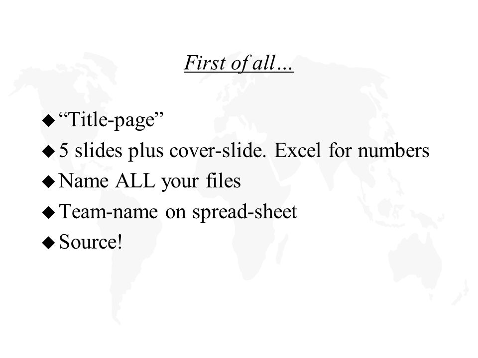 First of all…  Title-page  5 slides plus cover-slide.