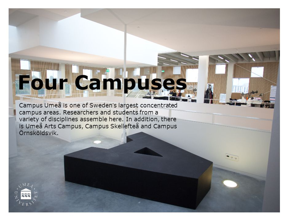Four Campuses Campus Umeå is one of Sweden's largest concentrated campus areas.
