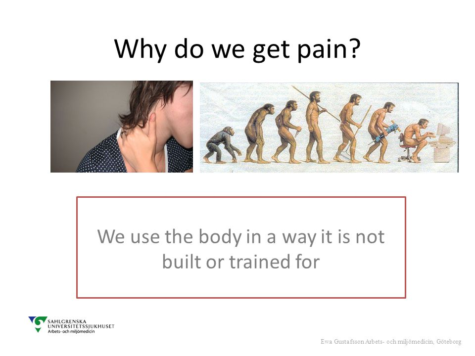 Why do we get pain.
