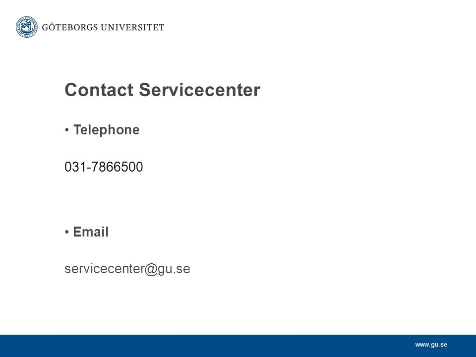 www.gu.se Questions about the GU card Visit www.gu.se/gucardwww.gu.se/gucard Visit, phone, or email Servicecenter for first line support.