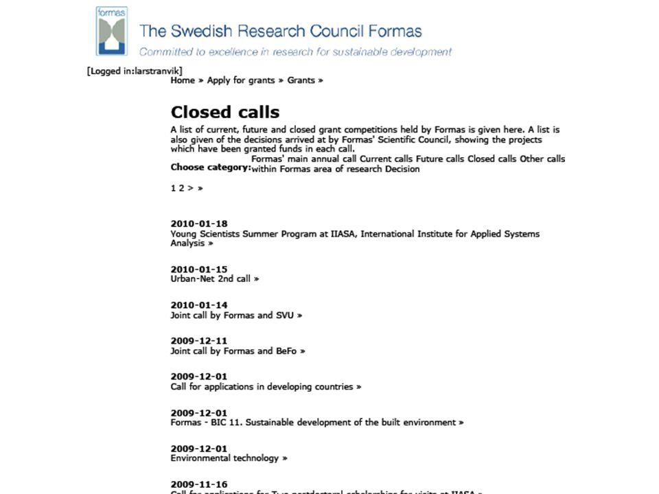 Forskningspropositionen 2008: Formas har ett stort antal ämnesinriktade beredningsgrupper för beredning av rådets forskningsansökningar.