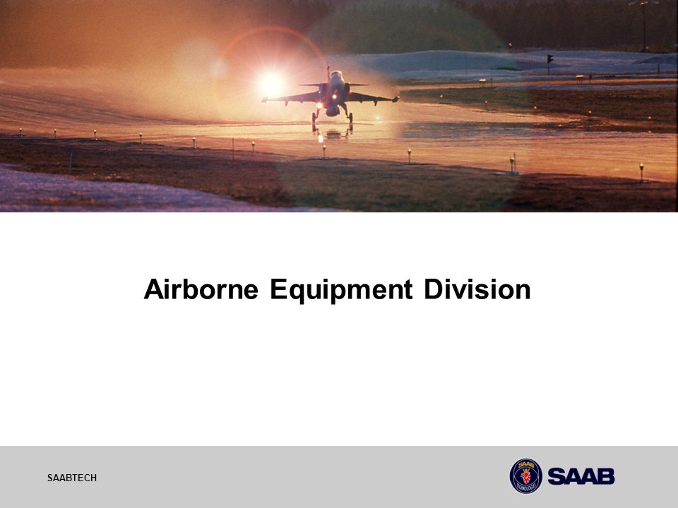 03-10-06 SAABTECH Airborne Equipment Division