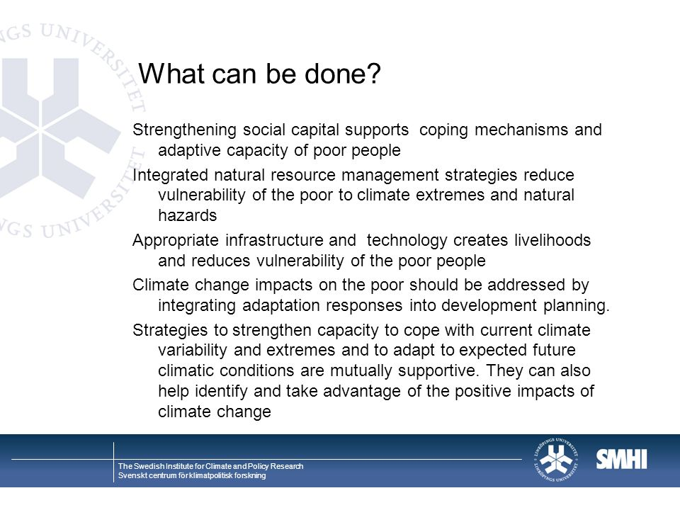 The Swedish Institute for Climate and Policy Research Svenskt centrum för klimatpolitisk forskning What can be done.