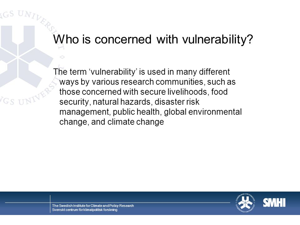The Swedish Institute for Climate and Policy Research Svenskt centrum för klimatpolitisk forskning Who is concerned with vulnerability? The term 'vuln