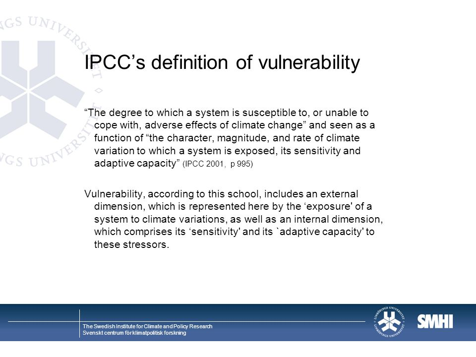 "The Swedish Institute for Climate and Policy Research Svenskt centrum för klimatpolitisk forskning IPCC's definition of vulnerability ""The degree to w"