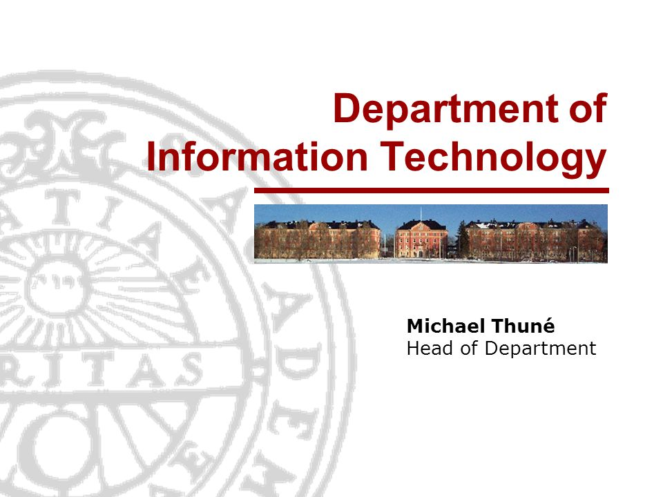 Department of Information Technology Michael Thuné Head of Department
