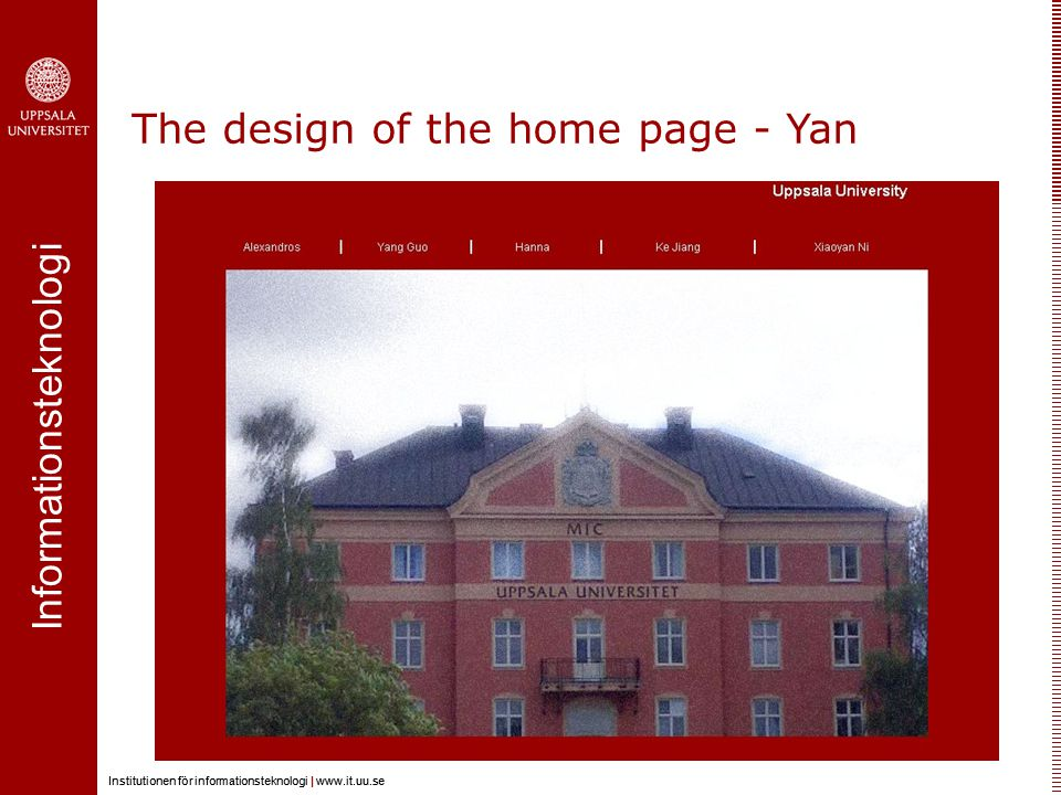 Informationsteknologi Institutionen för informationsteknologi |   Informationsteknologi Institutionen för informationsteknologi |   The design of the home page - Yan