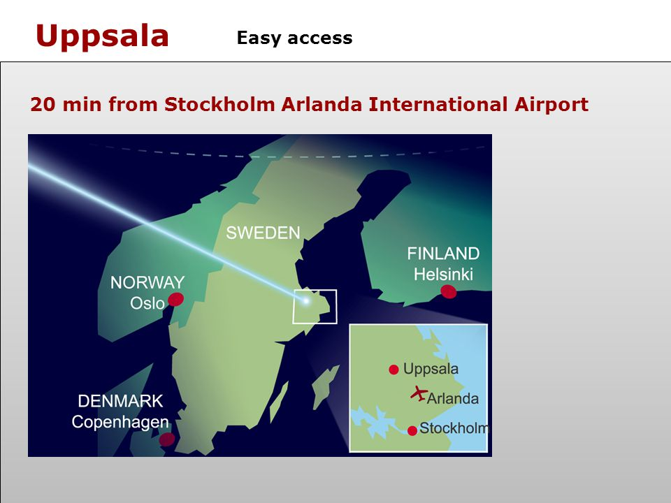 Uppsala Easy access 20 min from Stockholm Arlanda International Airport