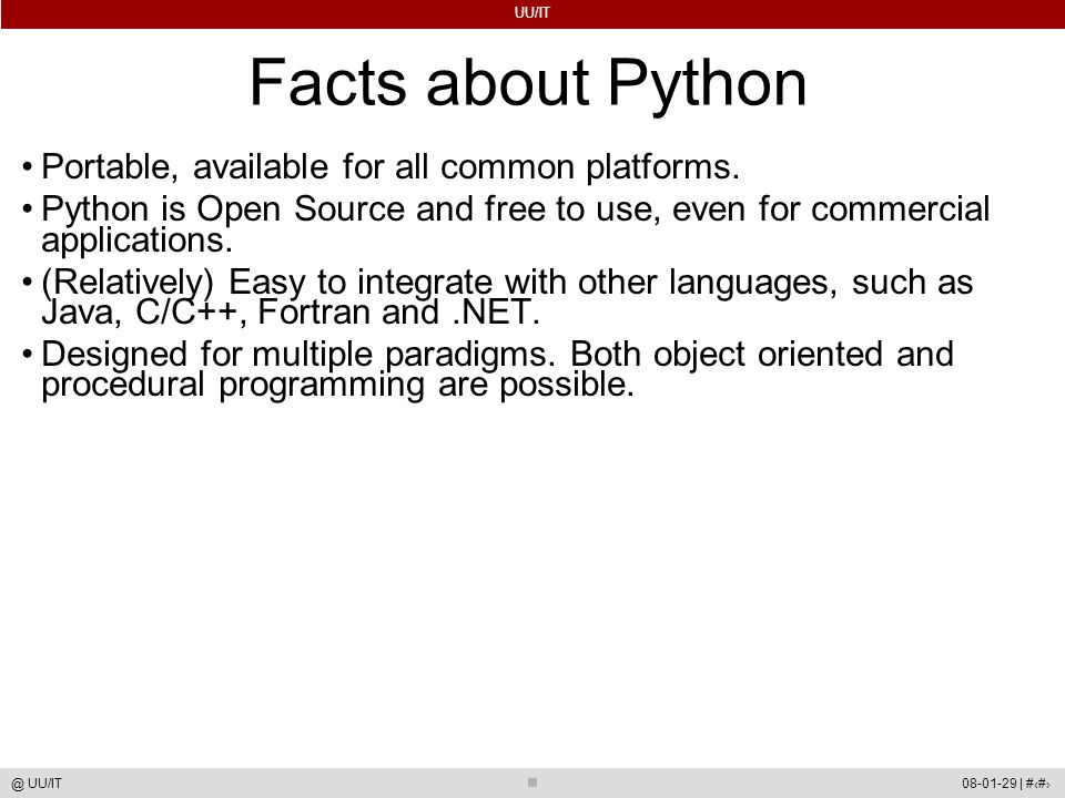 UU/IT 08-01-29 | #4@ UU/IT Facts about Python Portable, available for all common platforms.