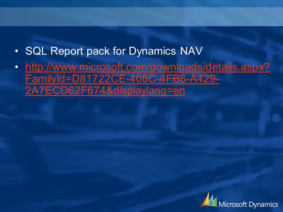 SQL Report pack for Dynamics NAV http://www.microsoft.com/downloads/details.aspx? FamilyId=D81722CE-408C-4FB6-A429- 2A7ECD62F674&displaylang=enhttp://