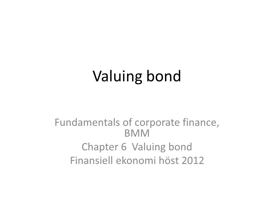Topics Covered Using The Present Value Formula to Value Bonds How Bond Prices Vary With Interest Rates The Term Structure of Interest Rates Real and Nominal Rates of Interest Corporate Bonds and the Risk of Default 2