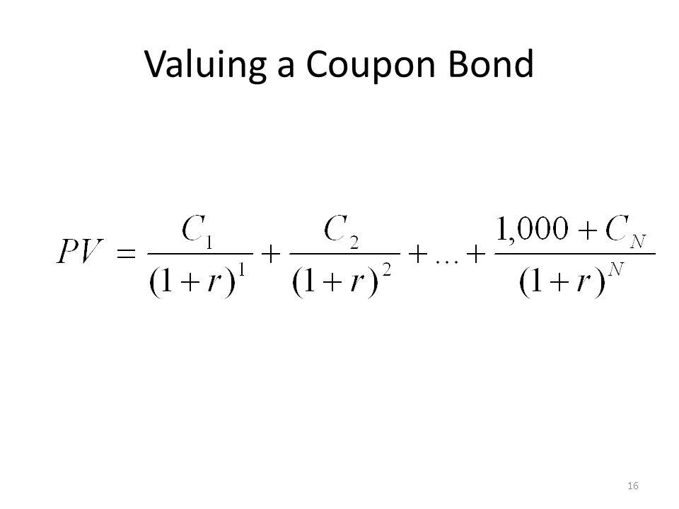 Valuing a Coupon Bond 16