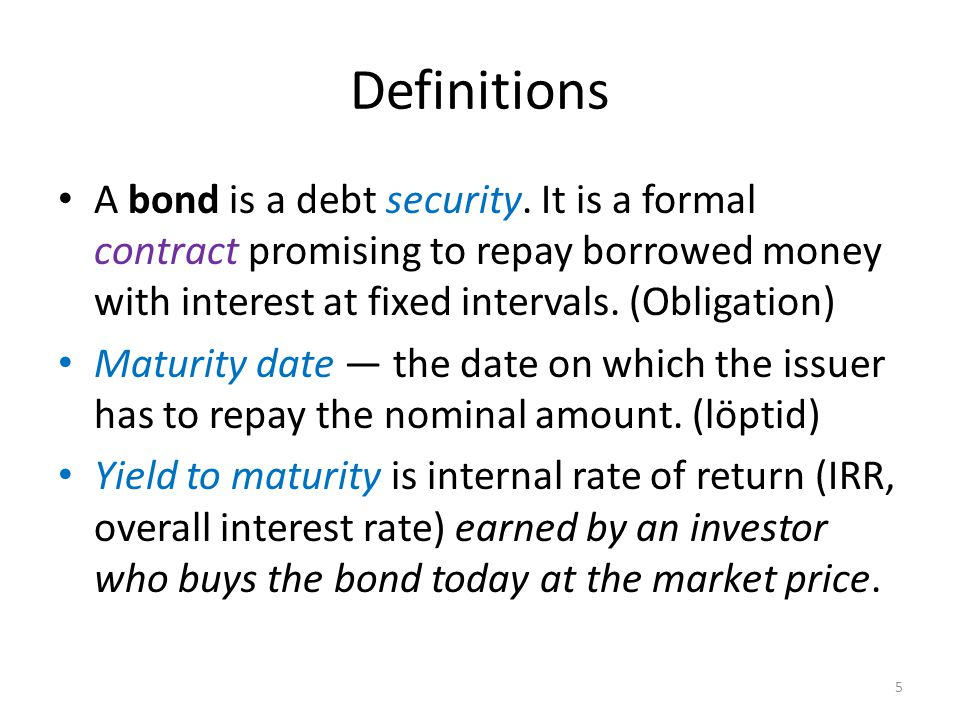 Definitions A bond is a debt security.