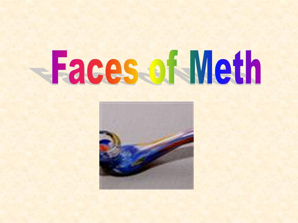 Methamphetamine Methamphetamine (Meth) Was Once Located In Rural Towns And On The West Coast, Has Erupted Across The United States And Is Now Devastating Countless Families, Children And Neighborhoods.