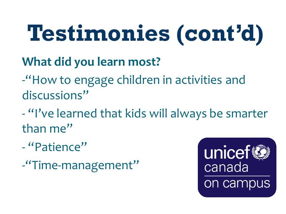 Testimonies (cont'd) What did you learn most.