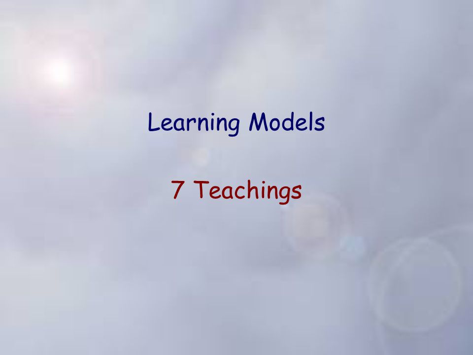 Learning Models 7 Teachings