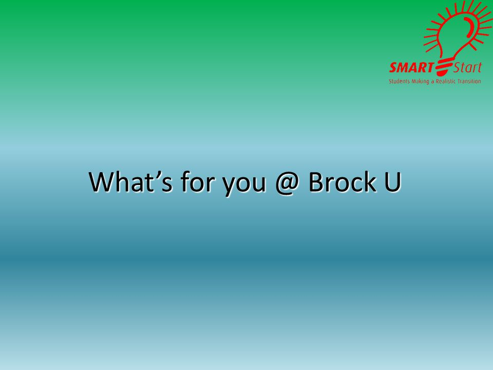 What's for you @ Brock U