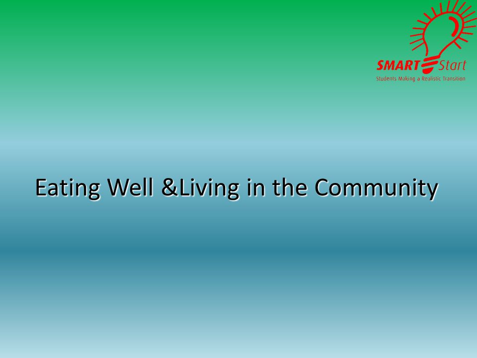 Eating Well &Living in the Community Eating Well &Living in the Community