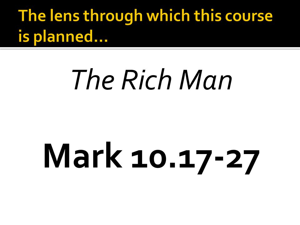 The Rich Man Mark 10.17-27