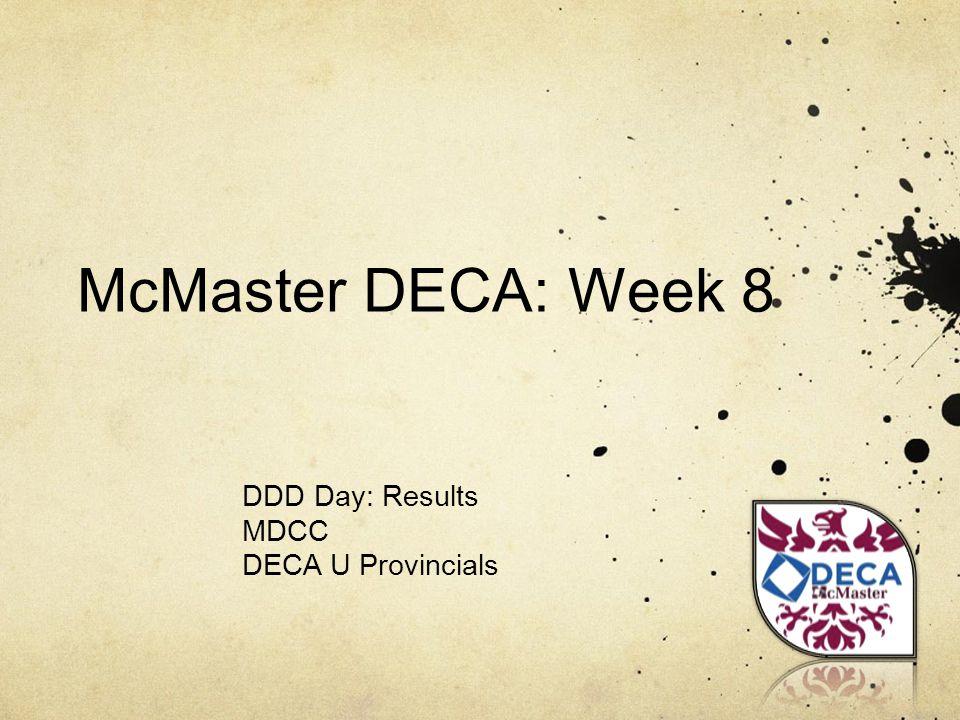 McMaster DECA: Week 8 DDD Day: Results MDCC DECA U Provincials
