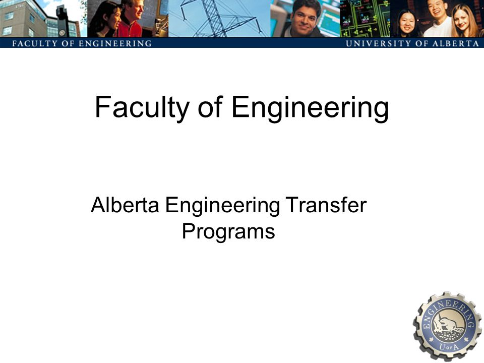 Faculty of Engineering Alberta Engineering Transfer Programs