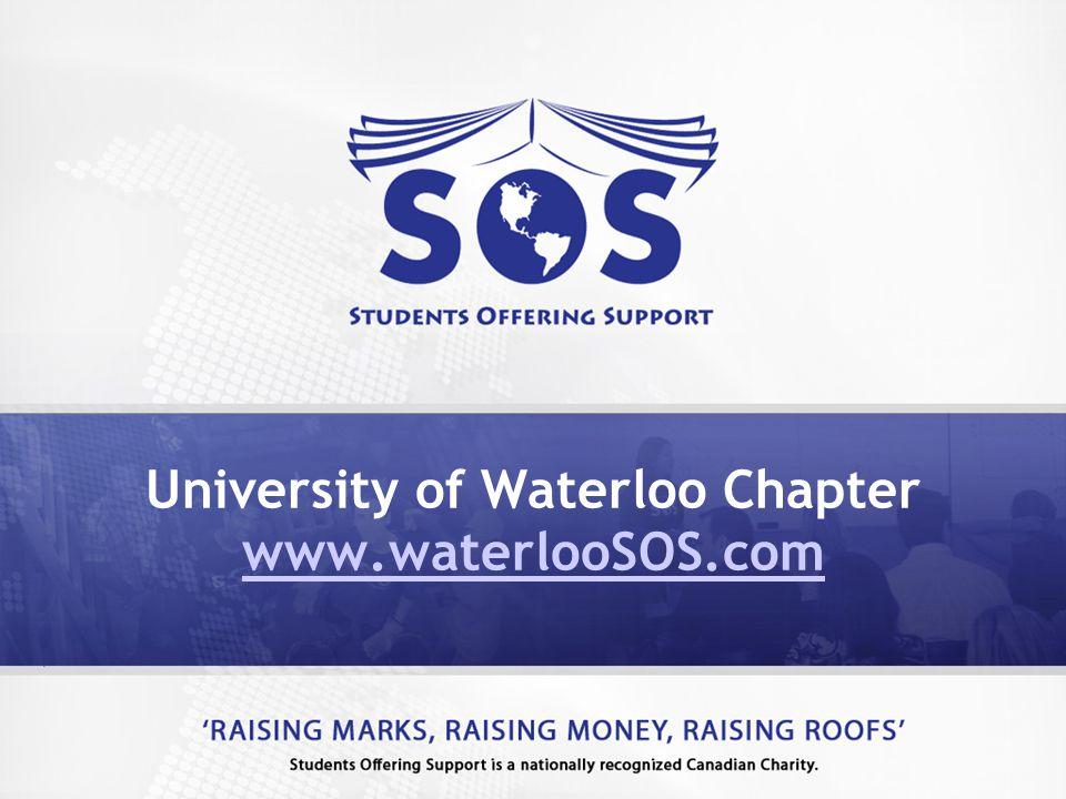 University of Waterloo Chapter www.waterlooSOS.com www.waterlooSOS.com