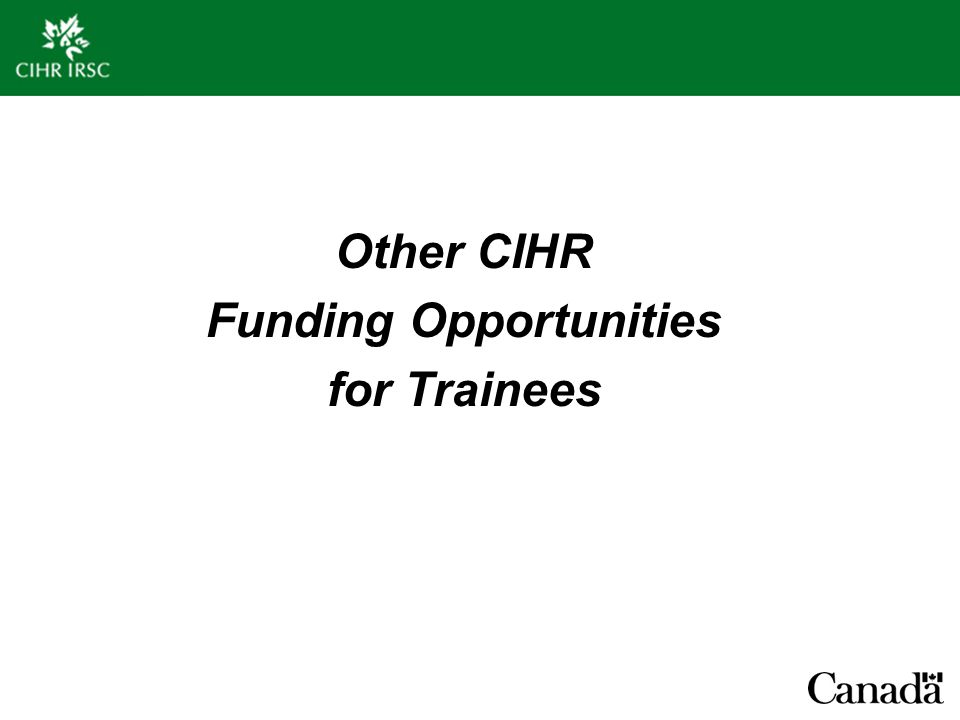 Other CIHR Funding Opportunities for Trainees