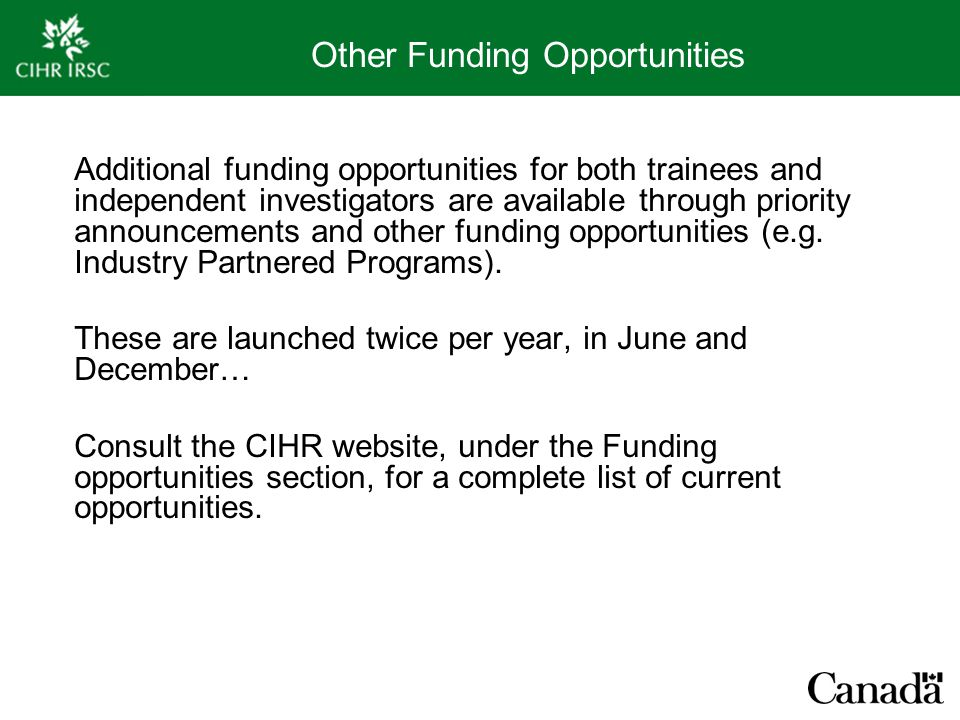 Other Funding Opportunities Additional funding opportunities for both trainees and independent investigators are available through priority announcements and other funding opportunities (e.g.