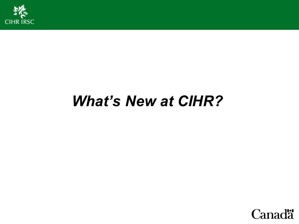 What's New at CIHR