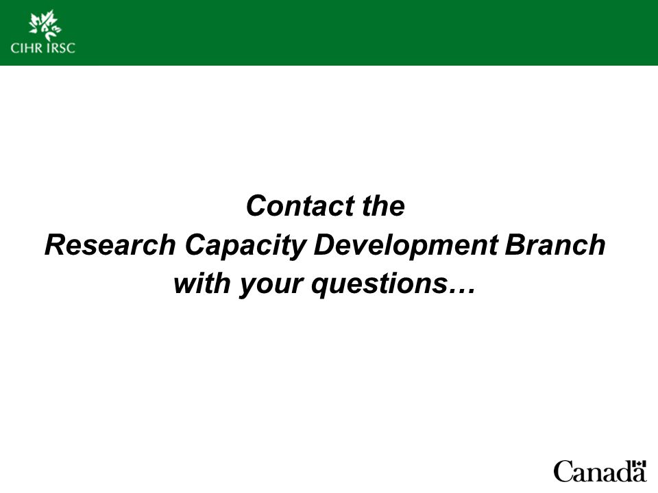 Contact the Research Capacity Development Branch with your questions…