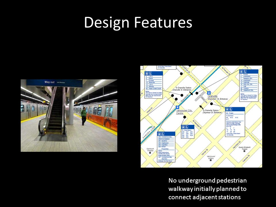 Design Features No underground pedestrian walkway initially planned to connect adjacent stations
