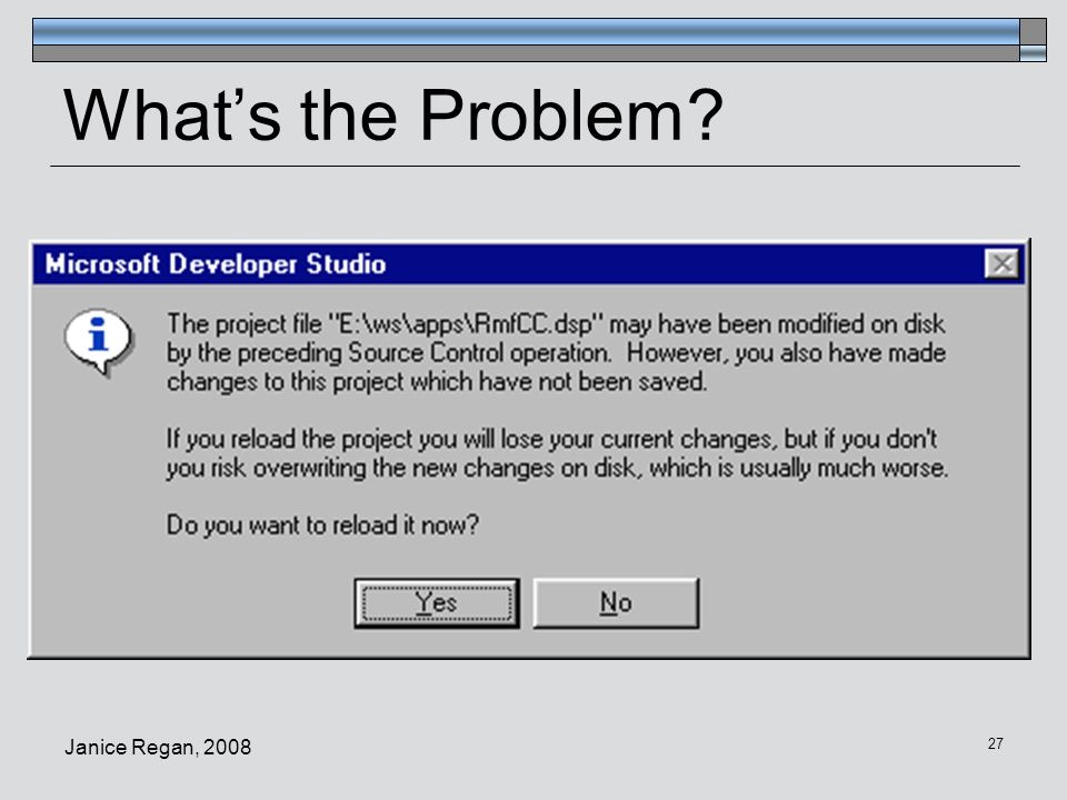 Janice Regan, 2008 28 What's the Problem?