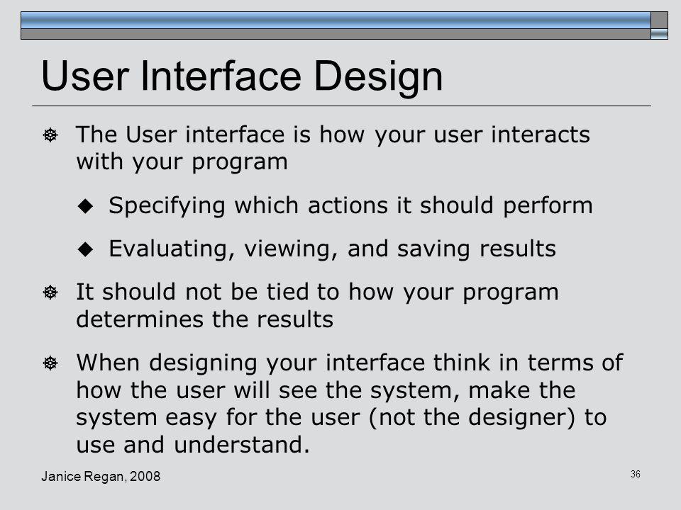 Janice Regan, 2008 37 User-Centered Design  1.