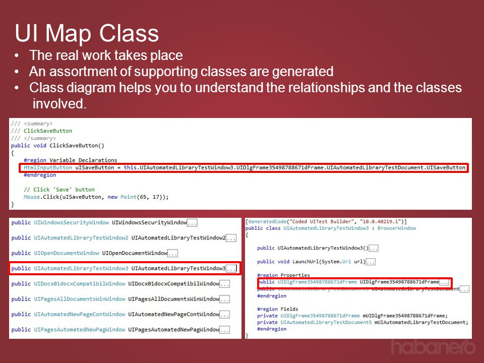 UI Map Class The real work takes place An assortment of supporting classes are generated Class diagram helps you to understand the relationships and t
