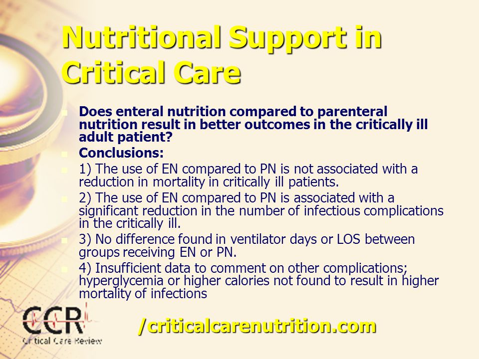 Nutritional Support in Critical Care Does enteral nutrition compared to parenteral nutrition result in better outcomes in the critically ill adult pat