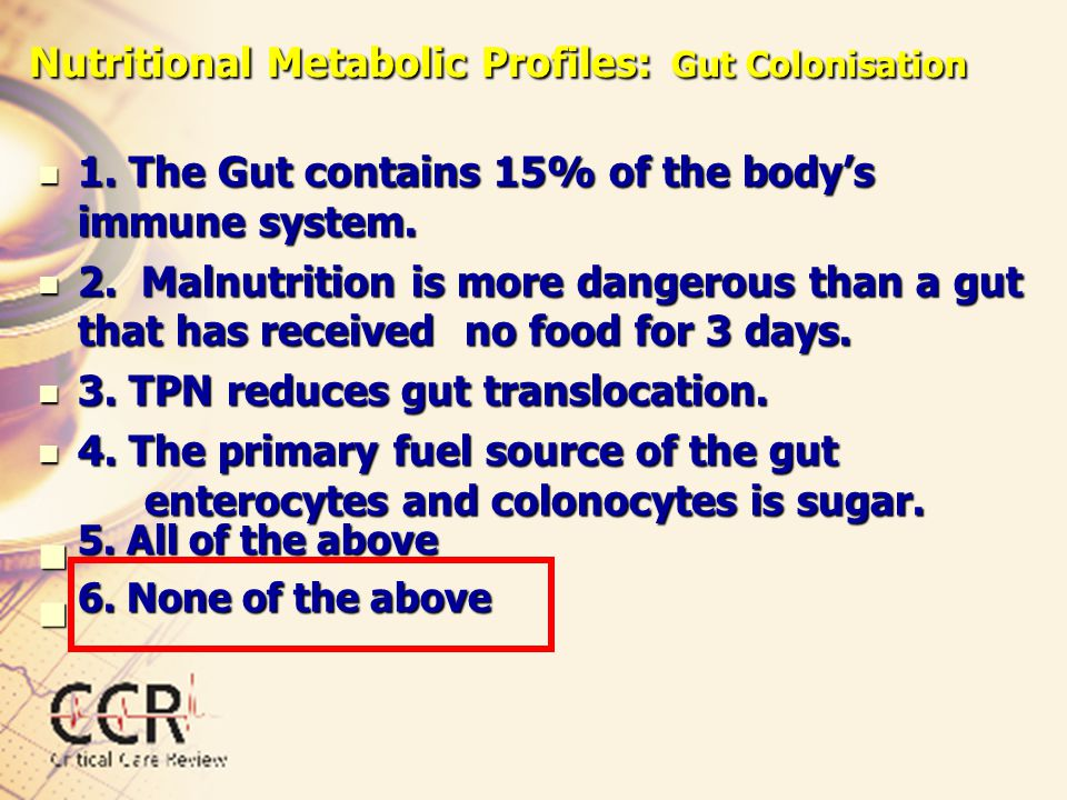 Nutritional Metabolic Profiles: Gut Colonisation 1. The Gut contains 15% of the body's immune system. 1. The Gut contains 15% of the body's immune sys