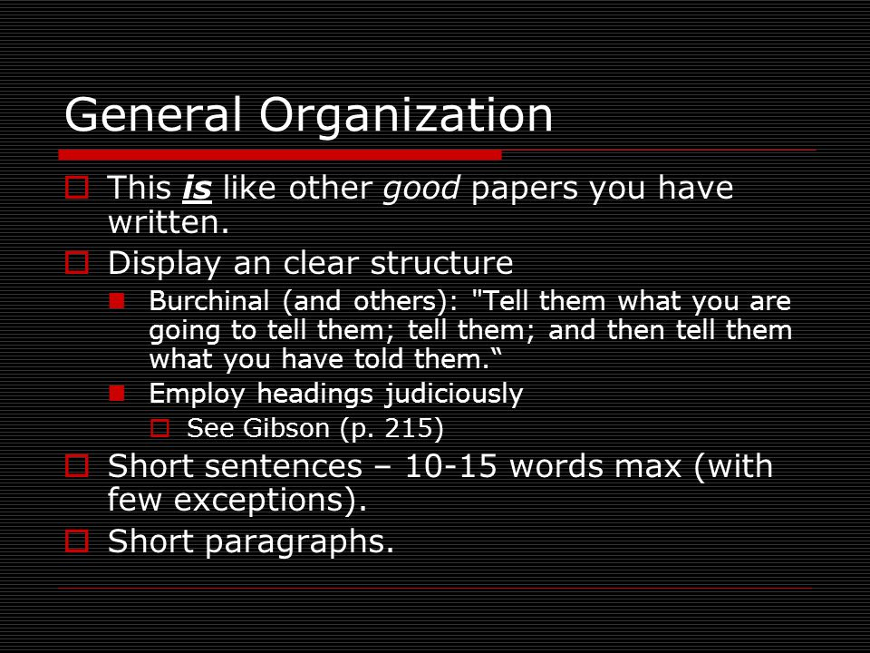 General Organization  This is like other good papers you have written.
