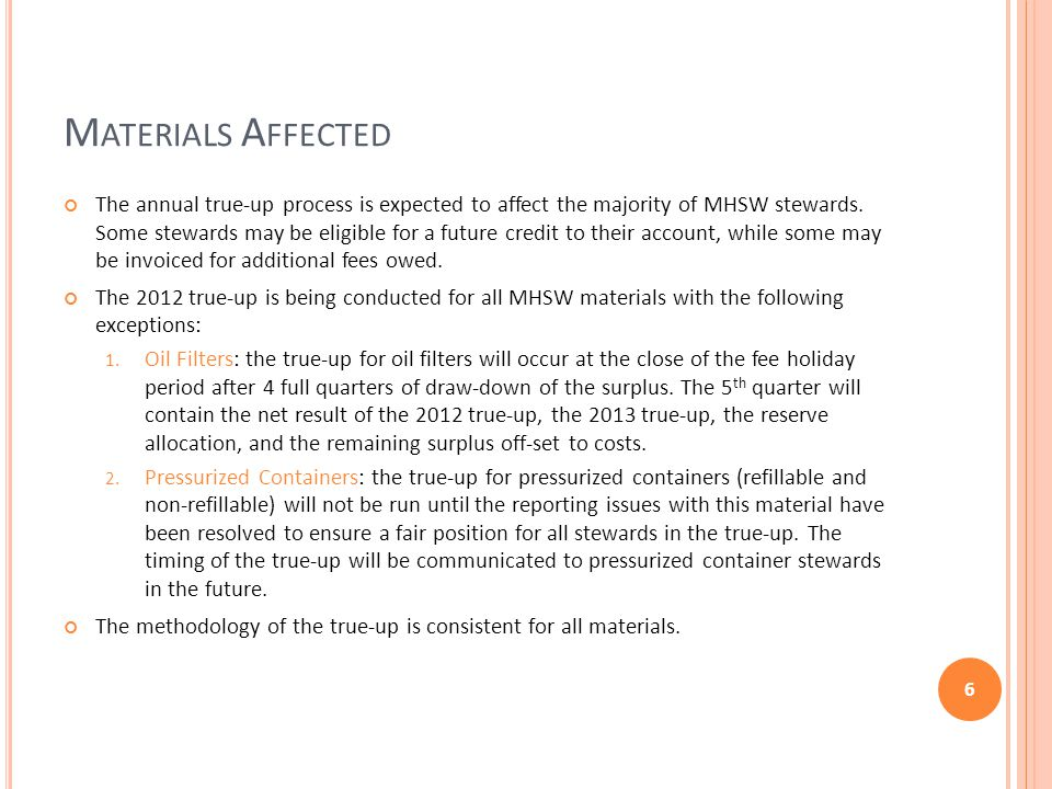 M ATERIALS A FFECTED The annual true-up process is expected to affect the majority of MHSW stewards.