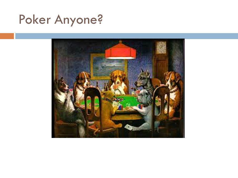 Poker Anyone