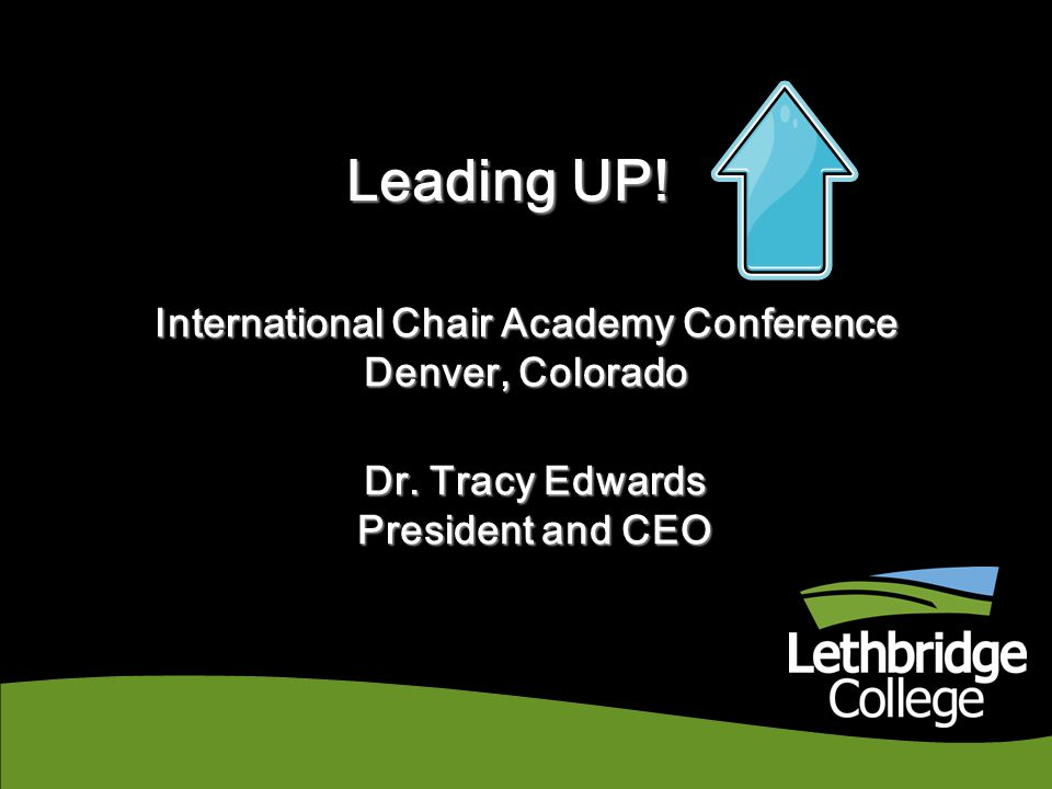 Leading UP.International Chair Academy Conference Denver, Colorado Dr.