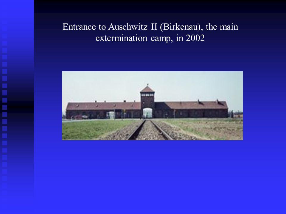 Entrance to Auschwitz II (Birkenau), the main extermination camp, in 2002